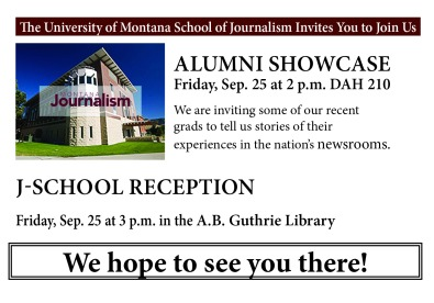Postcard which reads: Alumni Showcase, Friday, Sept. 25 at 2 p.m. in DAH 210. J-School Reception , Sept. 25 at 3 p.m. in the A.B. Guthrie Library. We hope to see you there!