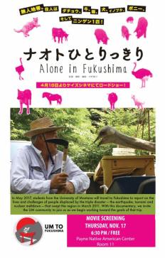 poster for Alone in Fukushima film. The film will be shown Nov. 17 at 6:30 p.m. in the Payne Native American Center, room 11.